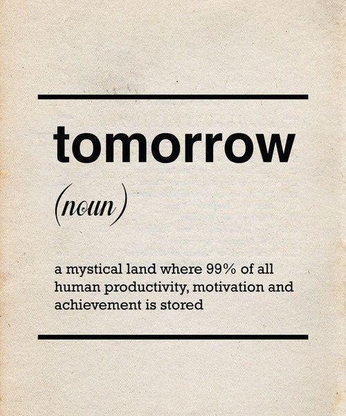 procrastination - do it tomorrow